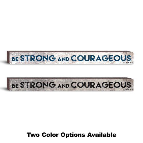 Be Strong and Courageous 16in Strip