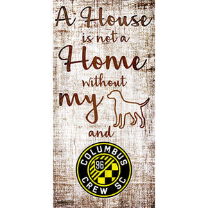 Columbus Crew A House is not a Home Sign