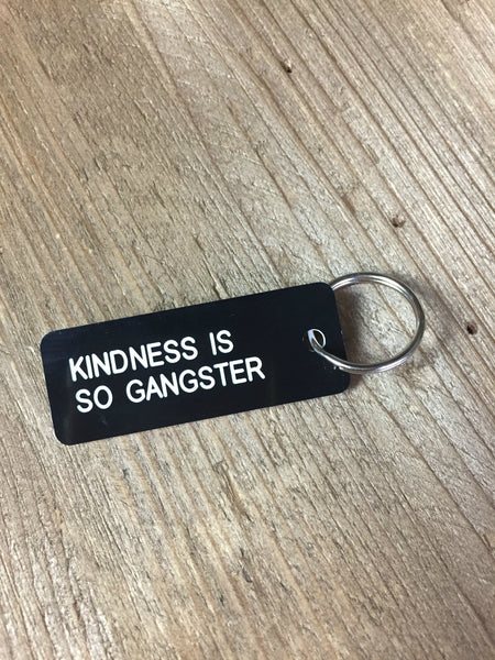 Kindness Is So Gangster Keytag