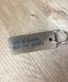 Life Is Short Buy The Shoes Keytag