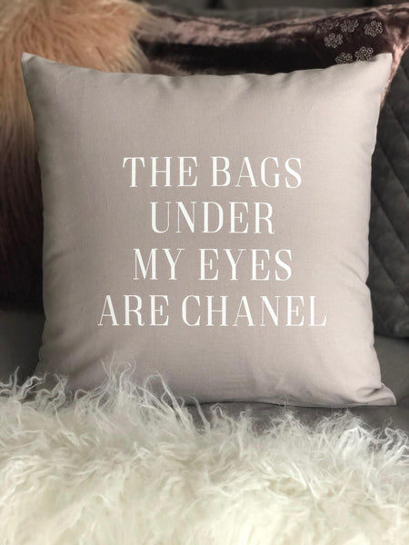 The Bags Under My Eyes Are Chanel Throw Pillow