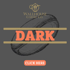Dark Coffee Roasts by Wallhouse Coffee Company