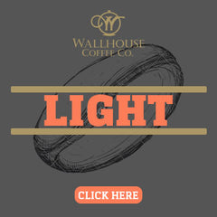 Light Coffee Roasts by Wallhouse Coffee Company