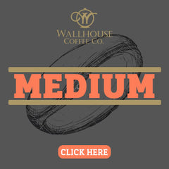 Medium Coffee Roasts by Wallhouse Coffee Company