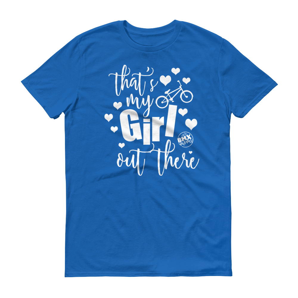 That's My Girl Out There BMX Mom Shirt