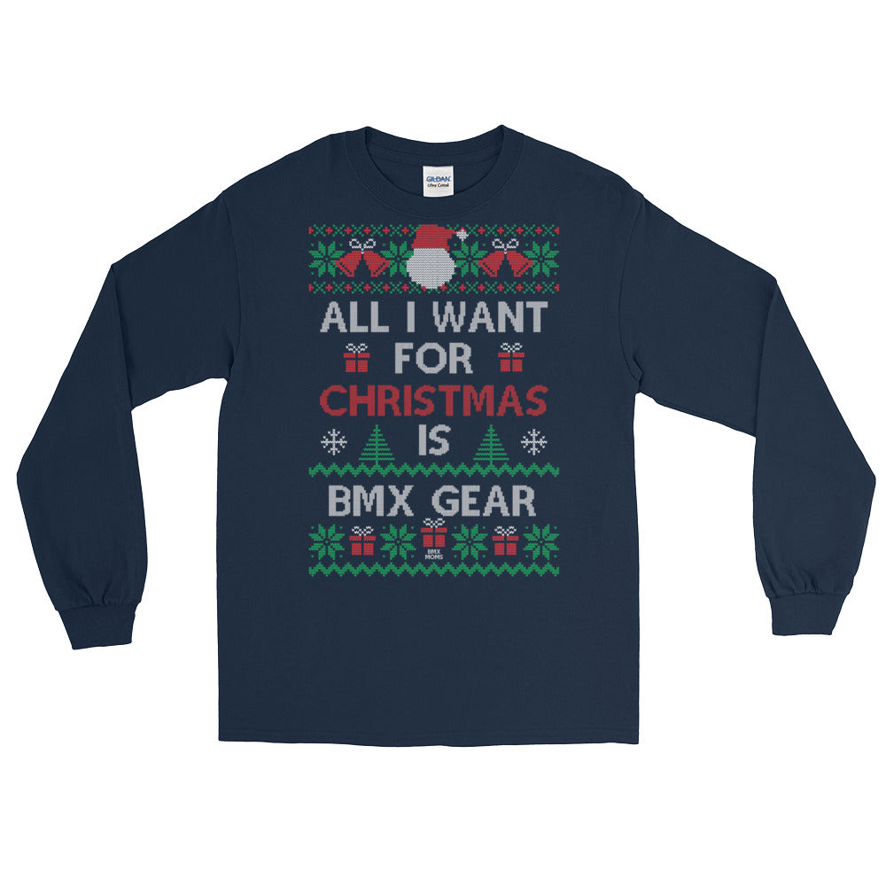 All I Want For Christmas Is BMX Gear Ugly Christmas Long Sleeve Tee