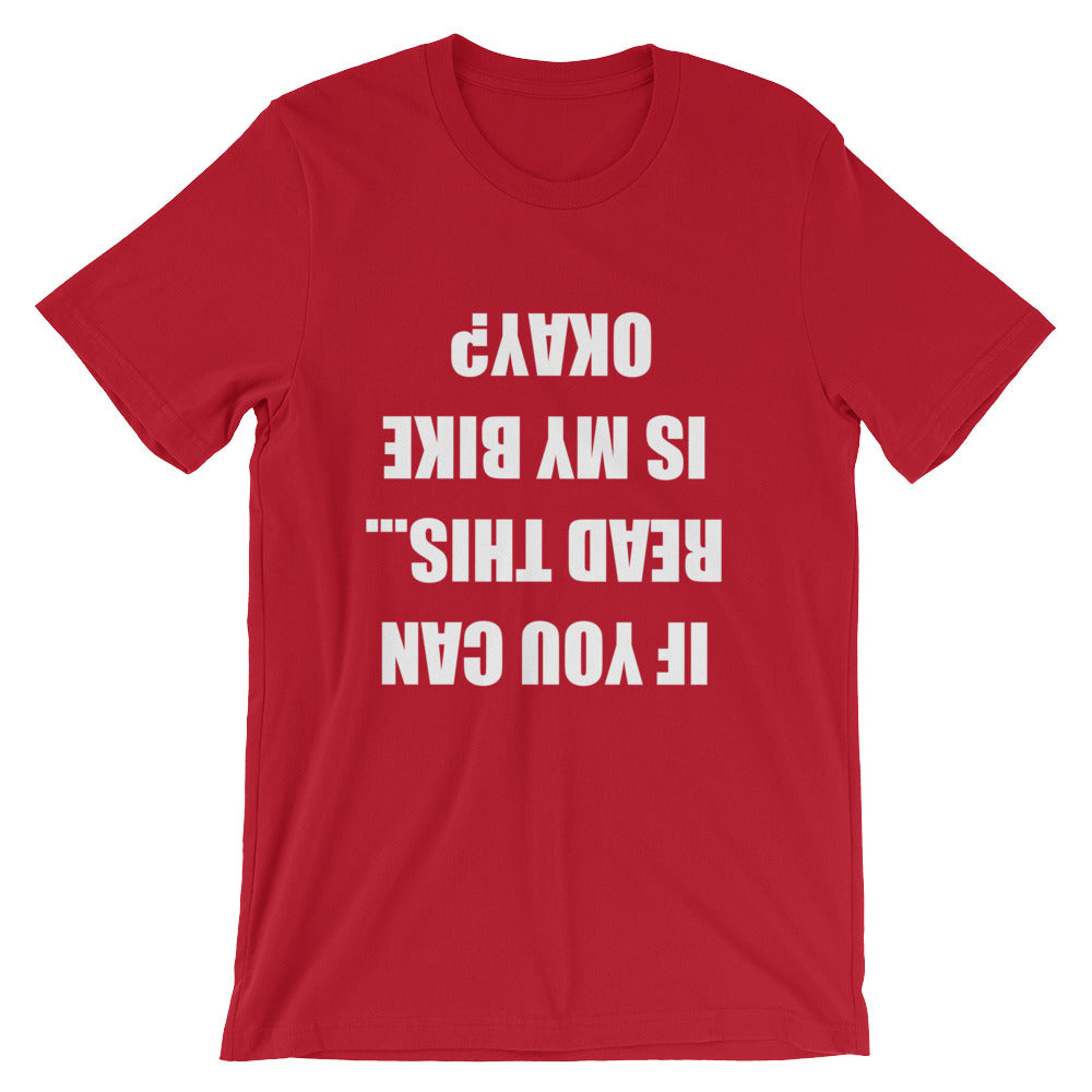If You Can Read This Is My Bike Okay BMX Unisex T-Shirt