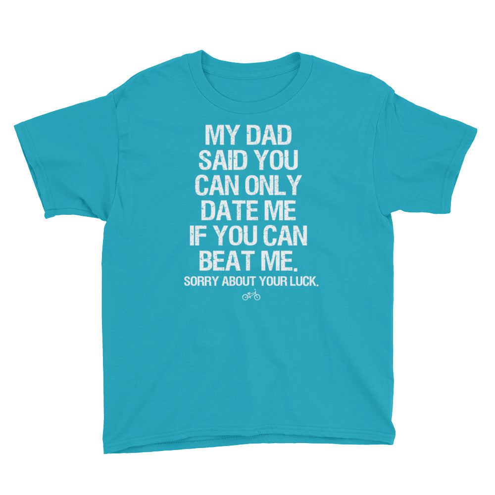 My Dad Said You Can Only Date Me BMX Youth Tee