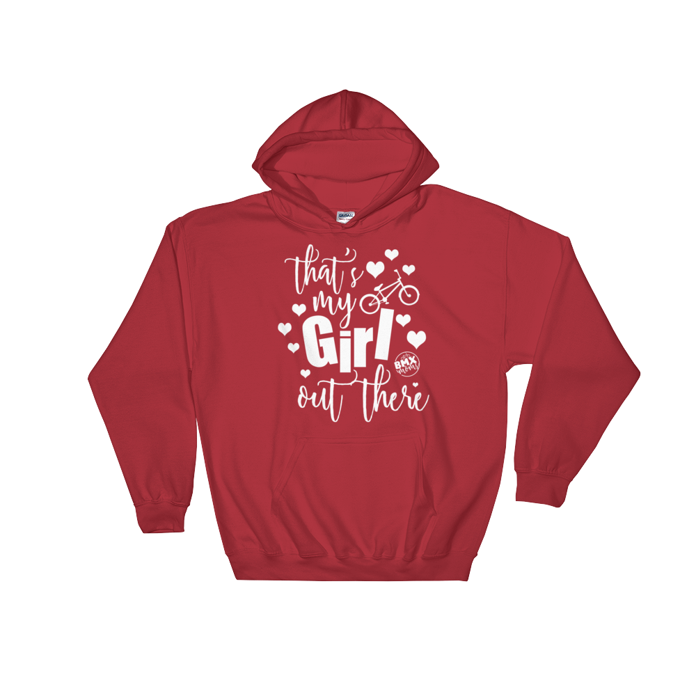That's My Girl Out There BMX Mom Hoodie