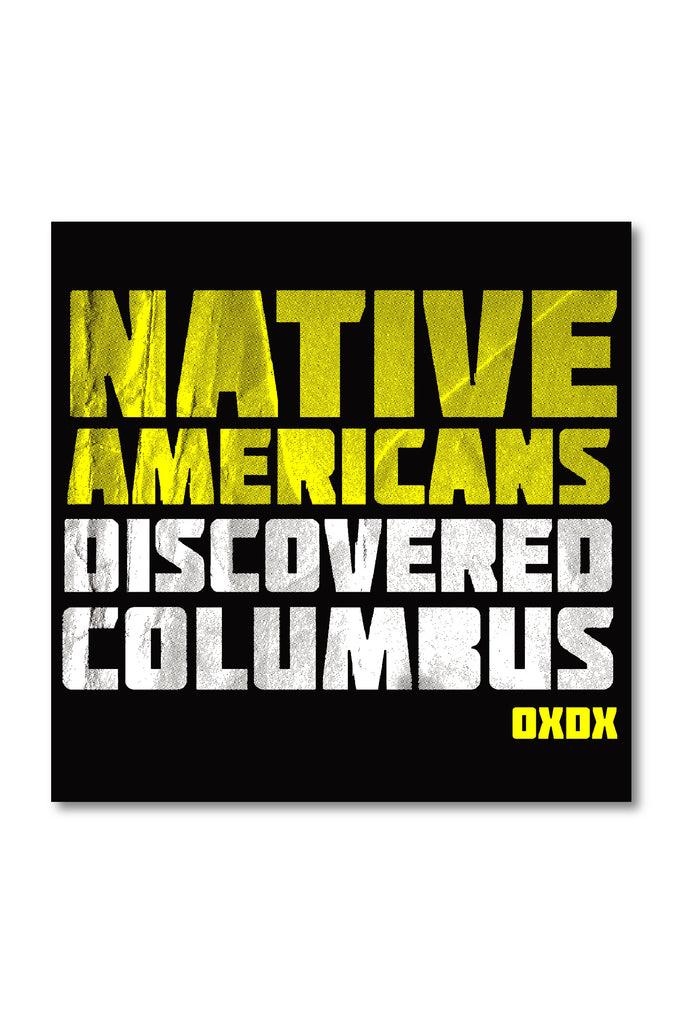 Native Americans Discovered Columbus Sticker