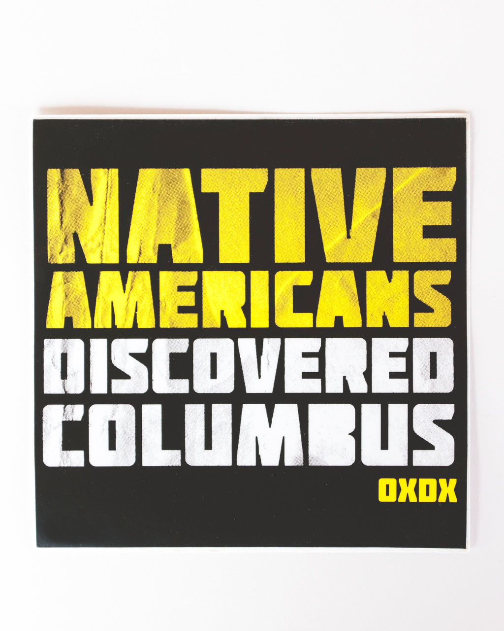 "Native Americans Discovered Columbus Sticker (5"" square)"