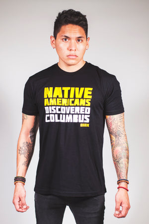 Native Americans Discovered Columbus Tee