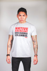 Native Americans Discovered Columbus (Gray)