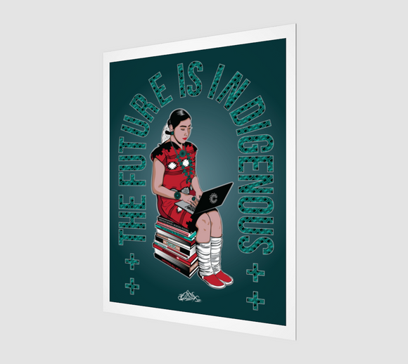 THE FUTURE IS INDIGENOUS (Art Print)