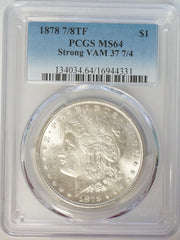 1878 7/8TF Morgan Silver Dollar PCGS MS64, VAM-37 7/4 Strong