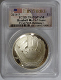 2014-P Baseball Hall of Fame First Pitch Baltimore PR69DCAM PCGS