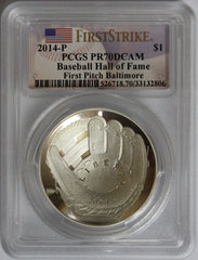 2014-P Baseball Hall of Fame First Pitch Baltimore PR70DCAM PCGS