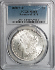 1878 7TF $1 Morgan Silver Dollar Reverse of 1878 MS64 PCGS