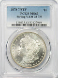 1878 7/8TF $1 Morgan Silver Dollar PCGS MS63 Strong VAM 38 7/5
