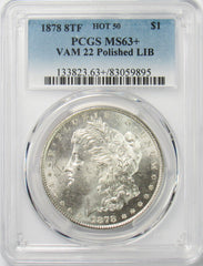 1878 8TF $1 Morgan Silver Dollar PCGS MS63+ VAM 22 Polished LIB - POP 2!!