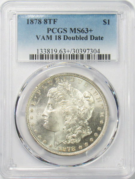 1878 8TF $1 Morgan Silver Dollar PCGS MS63+ VAM 18 Double Date - POP 6!!