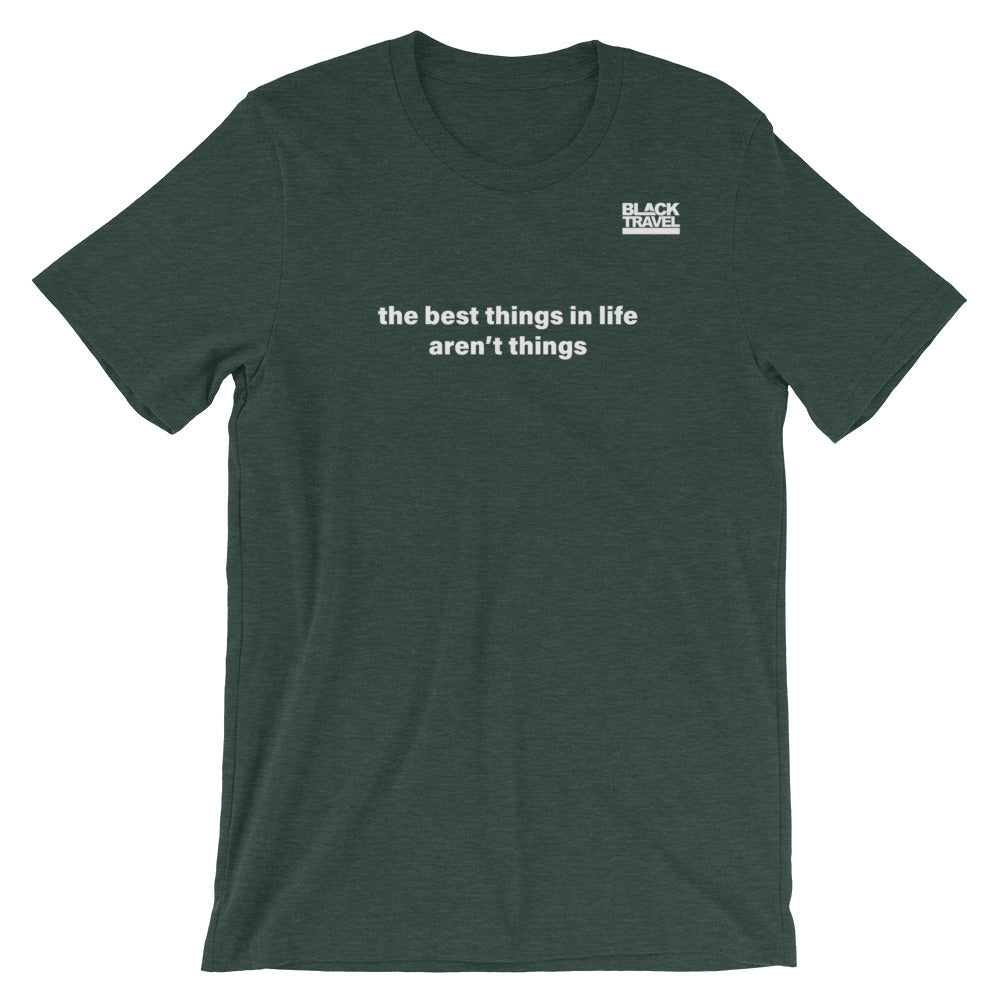 The Best Things T-Shirt