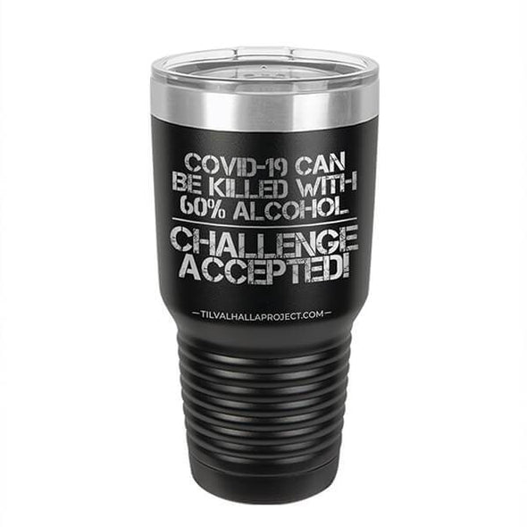 COVID-19 Can Be Killed With 60% Alcohol - Laser Etched Tumbler