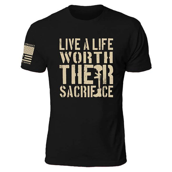 Live A Life Worth Their Sacrifice
