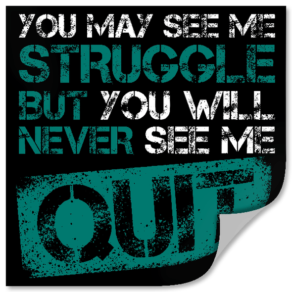 I Will Never Quit - Sticker