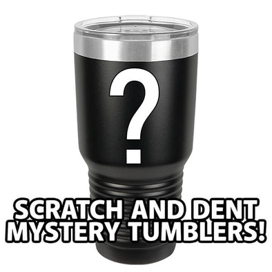 """Scratch & Dent"" Mystery Tumbler - Laser Etched"