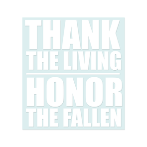 Thank The Living, Honor The Fallen Decal