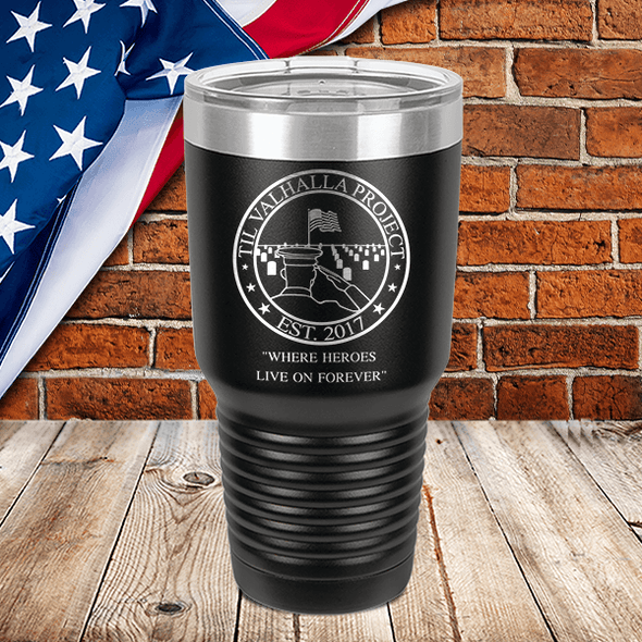 Where Heroes Live On Forever - Laser Etched Tumbler