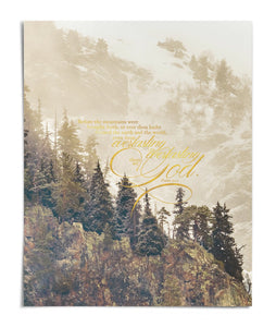 "Thou art God - Psalm 90:2 16"" x 20"" Print"