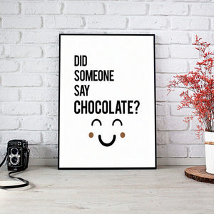 """Did Some Say Choclate."" 30x40CM With Black Frame"