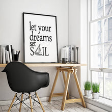 "Load image into Gallery viewer, ""Let Your Dreams Set Sail."" 30x40CM With Black Frame"