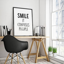 "Load image into Gallery viewer, ""Smile it Confuses People"" 30x40CM With Black Frame"