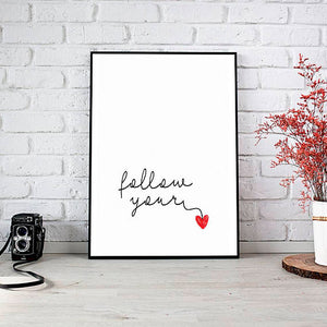 """Follow Your Heart"" 30x40CM With Black Frame"