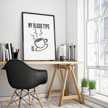 "Load image into Gallery viewer, ""My Blood Type is Coffee"" 30x40CM With Black Frame"
