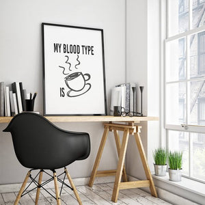 """My Blood Type is Coffee"" 30x40CM With Black Frame"