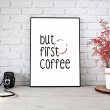 "Load image into Gallery viewer, ""But First Coffee"" 30x40CM With Black Frame"