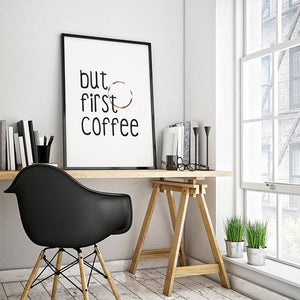 """But First Coffee"" 30x40CM With Black Frame"