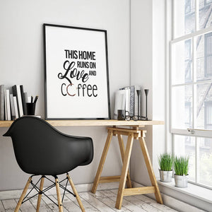"""This Home Runs on Coffee"" 30x40CM With Black Frame"