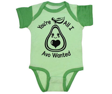 You're All I Avo Wanted Baby Onesie