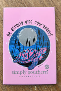 Simply Southern Be Strong & Courageous Magnet