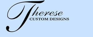 Therese Custom Designs