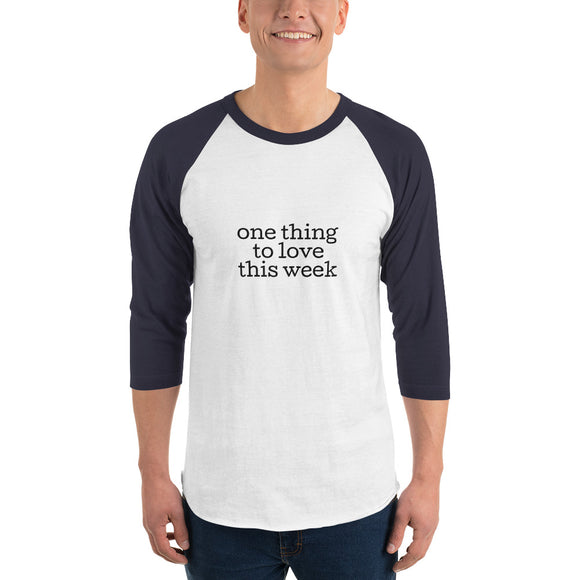 One Thing to Love / 3/4 Sleeve Baseball-Style Shirt / Unisex xs - 2XL