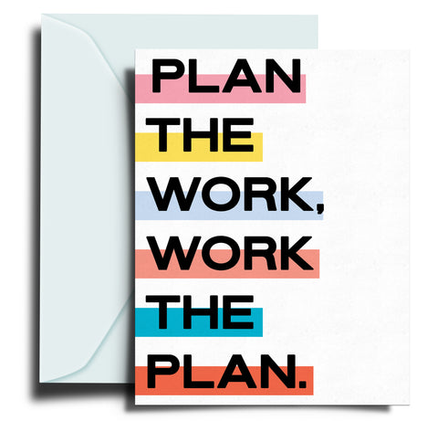 Plan the Work, Work the Plan