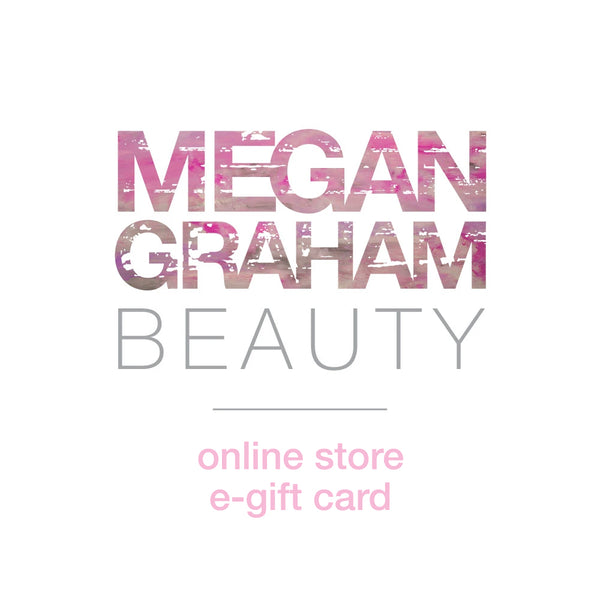 e-Gift Card to Megan Graham Beauty Online store - megan-graham-beauty