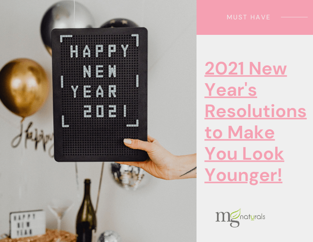 2021 New Year's Beauty Resolutions to Make You Look Younger!