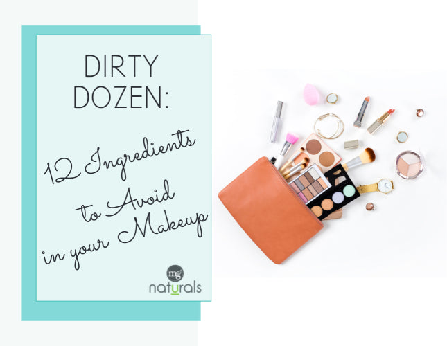 The Dirty Dozen: 12 Toxic Ingredients to Avoid in Your Makeup